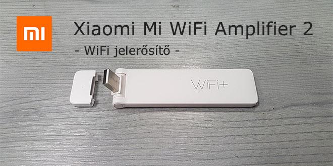 Xiaomi Mi WiFi 300M Amplifier 2 – WiFi jelerősítő teszt