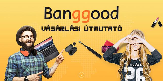 Banggood webáruház vásárlási útmutató